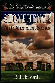 Stonehenge and Other Short Stories - Bill Haworth