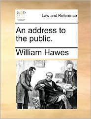 An address to the public. - William Hawes