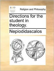 Directions for the student in theology. - Nepiodidascalos