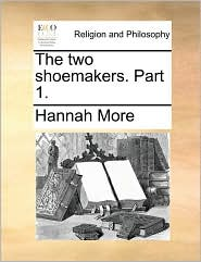 The two shoemakers. Part 1. - Hannah More