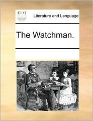The Watchman. - See Notes Multiple Contributors