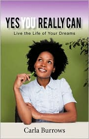 Yes You Really Can: Live the Life of Your Dreams - Carla Burrows