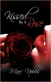 Kissed by a Rose - Marc Nobbs