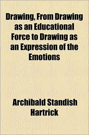 Drawing, From Drawing As An Educational Force To Drawing As An Expression Of The Emotions - Archibald Standish Hartrick