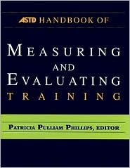 ASTD Handbook for Measuring and Evaluating Training - Patricia Pulliam Phillips
