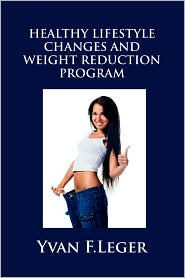 Healthy Lifestyle Changes and Weight Reduction Program - Yvan Leger