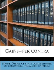 Gains-per contra - Created by Maine. Office of state commissioner of e