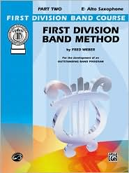 First Division Band Method, Part 2: E-Flat Alto Saxophone - Fred Weber