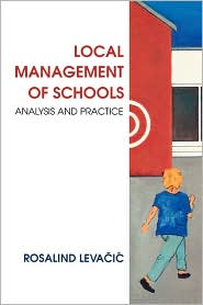 Local Management of Schools: Analysis and Practice - Rosalind Levacic