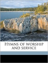 Hymns of worship and service - Anonymous