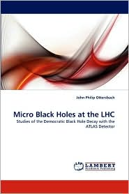 Micro Black Holes at the Lhc - John Philip Ottersbach