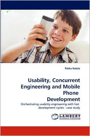 Usability, Concurrent Engineering and Mobile Phone Development - Pekka Ketola