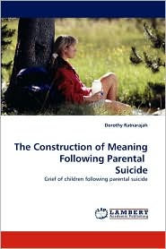 The Construction of Meaning Following Parental Suicide - Dorothy Ratnarajah