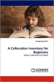 A Collocation Inventory For Beginners - Dongkwang Shin