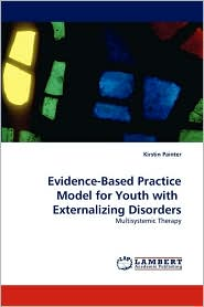 Evidence-Based Practice Model for Youth with Externalizing Disorders - Kirstin Painter