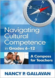 Navigating Cultural Competence in Grades 6-12: A Compass for Teachers - Nancy P. Gallavan