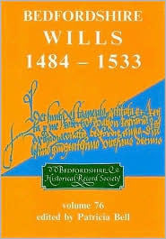 Bedfordshire Wills 1484-1533 - Patricia Bell (Editor)