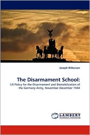 The Disarmament School - Joseph Wilkerson