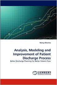 Analysis, Modeling and Improvement of Patient Discharge Process - Nancy Khurma