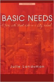 Basic Needs: A Year With Street Kids in a City School - Julie Landsman
