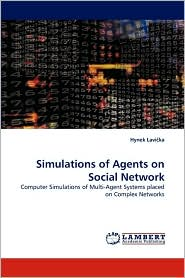 Simulations of Agents on Social Network - Hynek Lavi ka