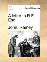 A Letter to R.F. Esq;
