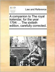 A Companion To The Royal Kalendar, For The Year 1794 - See Notes Multiple Contributors
