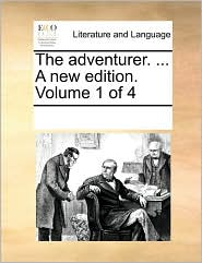 The adventurer. ... A new edition. Volume 1 of 4