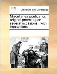 Miscellanea Poetica - See Notes Multiple Contributors