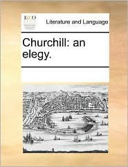 Churchill: an elegy. - See Notes Multiple Contributors