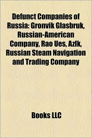 Defunct Companies Of Russia - Books Llc