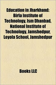 Education In Jharkhand - Books Llc