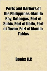 Ports And Harbors Of The Philippines - Books Llc