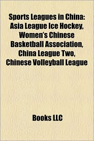 Sports Leagues In China - Books Llc