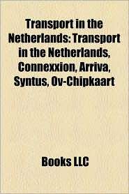 Transport In The Netherlands - Books Llc