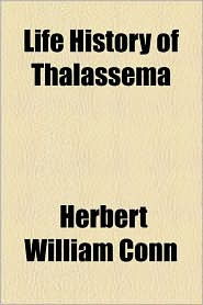 Life History of Thalassema - Herbert William Conn