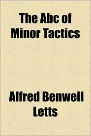 The ABC of Minor Tactics - Alfred Benwell Letts