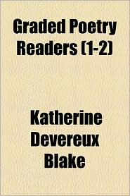 Graded Poetry Readers (1-2) - Katherine Devereux Blake