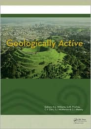 Geologically Active: Proceedings of the 11th IAEG Congress. Auckland, New Zealand, 5-10 September 2010 - A.L. Williams (Editor), G.M. Pinches (Editor), C.Y. Chin (Editor), T.J. McMorran (Editor), C.I. Massey (Editor)
