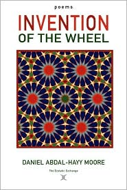 Invention of the Wheel / Poems - Daniel Abdal-Hayy Moore