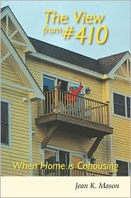 The View from #410: When Home Is Cohousing - Jean K. Mason