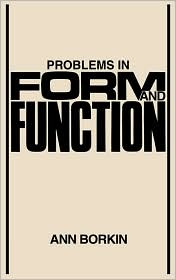 Problems in Form and Function - Ann Borkin, George Lakoff (Editor), John R. Ross (Editor)