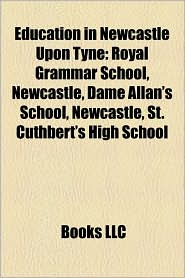 Education In Newcastle Upon Tyne - Books Llc