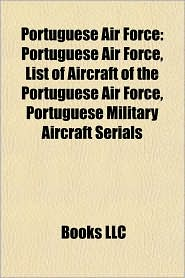 Portuguese Air Force: Portuguese Air Force aircraft squadrons, Lajes Field, List of aircraft of the Portuguese Air Force - Source: Wikipedia