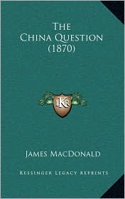 The China Question (1870) - James MacDonald