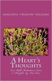 A Heart's Thoughts - Shalonda Treasure Williams, Contribution by Tru Sum