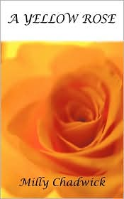 A Yellow Rose - Milly Chadwick