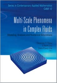 Multi-Scale Phenomena in Complex Fluids: Modelingnalysis and Numerical Simulations