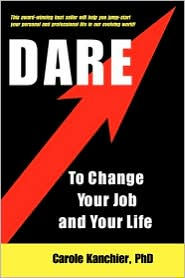 Dare To Change Your Job And Your Life - Carole Kanchier