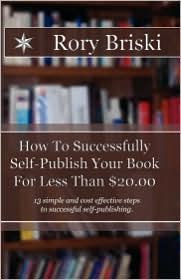 How To Successfully Self-Publish Your Book For Less Than $20.00 - Rory Briski